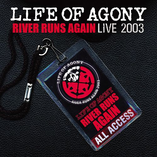 River Runs Again: Live 2003 by Life Of Agony