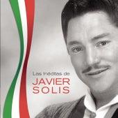 Las Ineditas De Javier Solis by Javier Solis