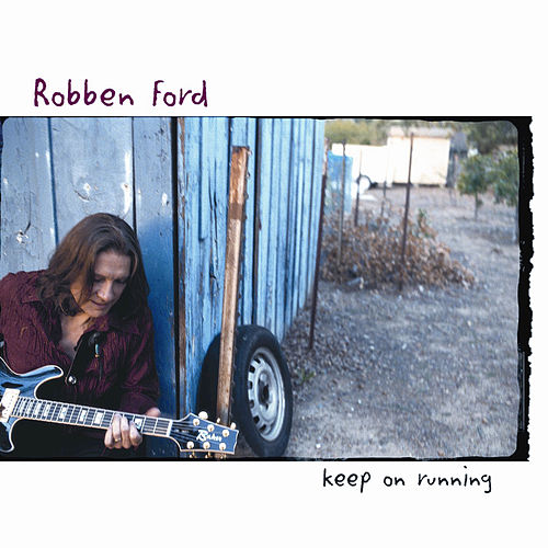 Keep On Running by Robben Ford