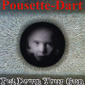 Put Down Your Gun by Pousette-Dart Band