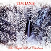 The Simple Gift Of Christmas by Tim Janis