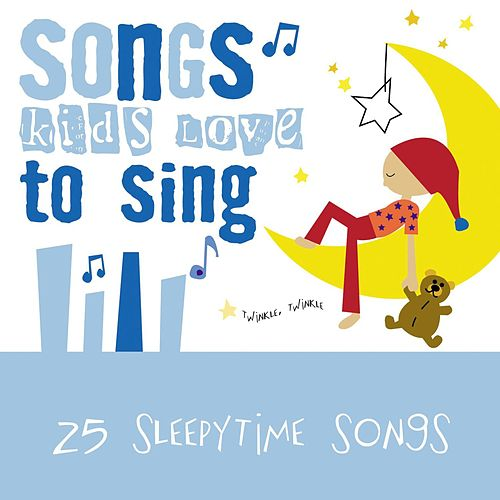 25 Sleepytime Songs by Songs Kids Love To Sing