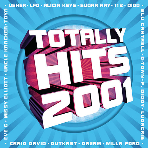 Totally Hits 2001 by Various Artists