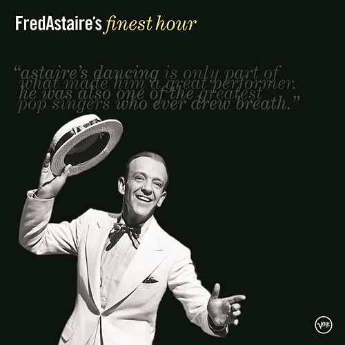 Fred Astaire's Finest Hour by Fred Astaire