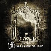Take A Look In The Mirror by Korn