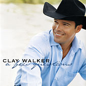 A Few Questions by Clay Walker