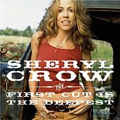 The First Cut is the Deepest by Sheryl Crow