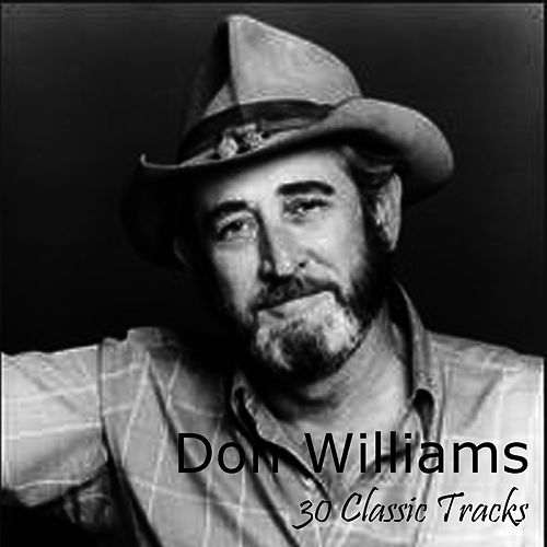 30 Classic Tracks by Don Williams
