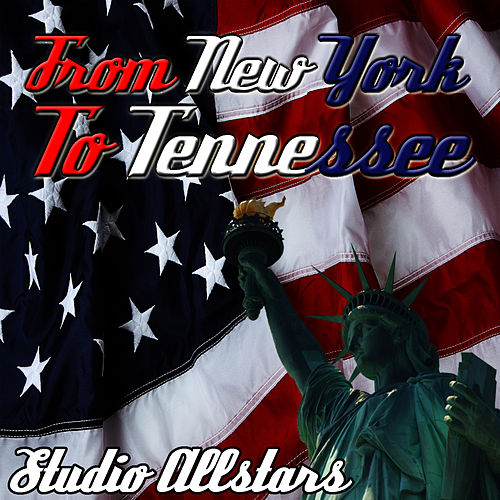From New York To Tennessee by Studio All Stars
