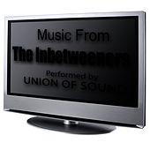 Music From The Inbetweeners Series 1 by Union Of Sound
