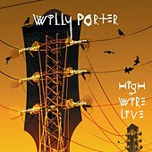 High Wire Live by Willy Porter
