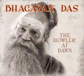 The Howler At Dawn by Bhagavan Das