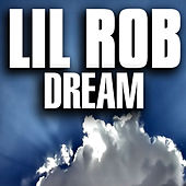 Dream by Lil Rob