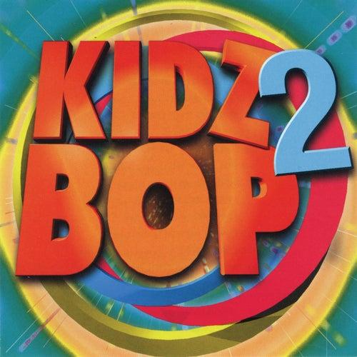 Kidz Bop 2 by KIDZ BOP Kids