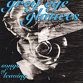 Songs Of Leaving by Grey Eye Glances