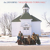 Hollywood Town Hall by The Jayhawks
