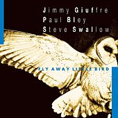 Fly Away Little Bird by Jimmy Giuffre