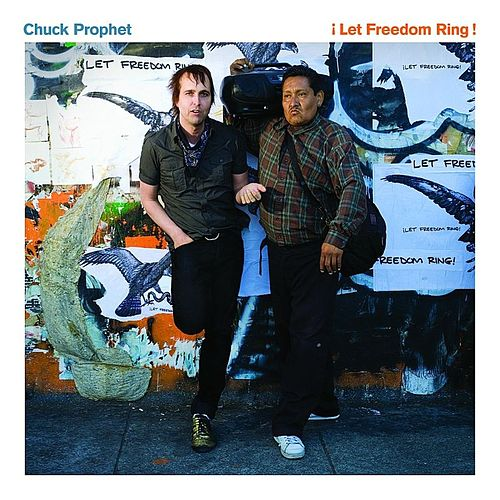 ¡Let Freedom Ring! by Chuck Prophet
