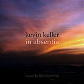 Kevin Keller: In Absentia by Kevin Keller Ensemble