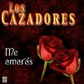 Me Amaras by Los Cazadores