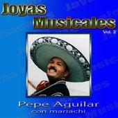 Joyas Musicales Vol.2 by Pepe Aguilar