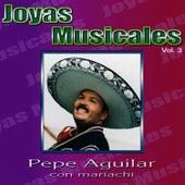 Joyas Musicales Vol.3 by Pepe Aguilar
