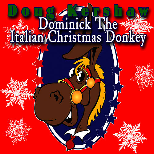 Dominick The Italian Christmas Donkey by Doug Kershaw