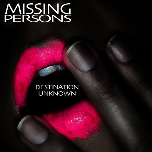 Destination Unknown (Re-Recorded / Remastered) von Missing Persons