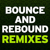 Bounce & Rebound Remixes by A. Codrington