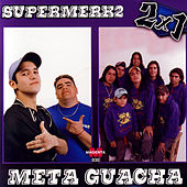 Supermerka2 & Meta Guacha: 2x1 by Various Artists