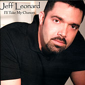 I'll Take My Chances by Jeff Leonard