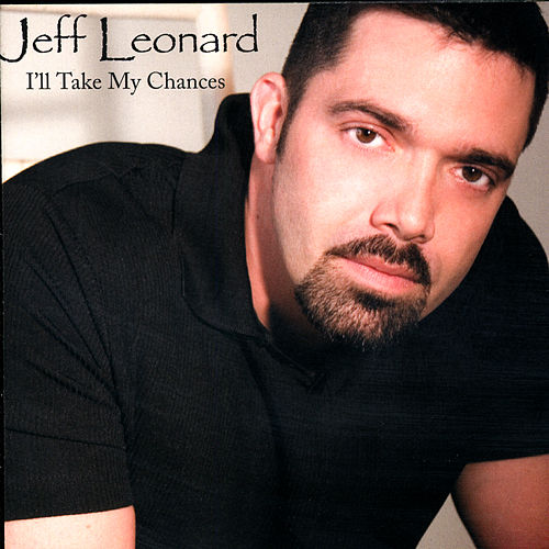 I'll Take My Chances by Jeff Leonard