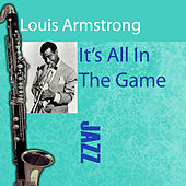 It's All In The Game by Louis Armstrong