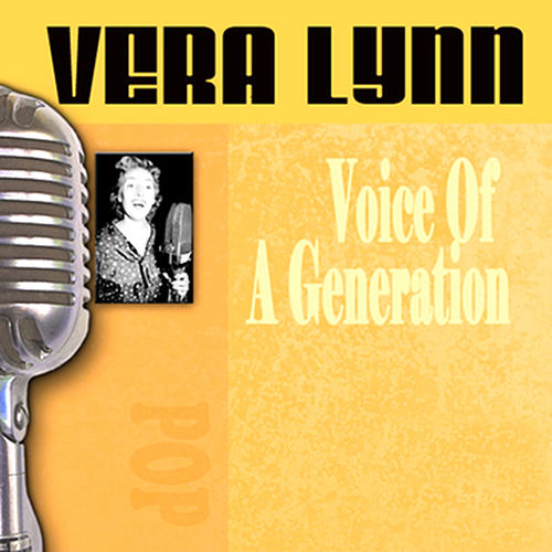 Voice Of A Generation by Vera Lynn
