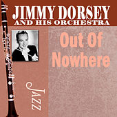 Out Of Nowhere by Jimmy Dorsey