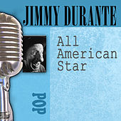 All American Star by Jimmy Durante