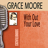 Without Your Love by Grace Moore