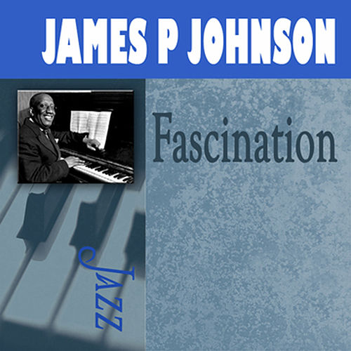 Fascination by James P. Johnson