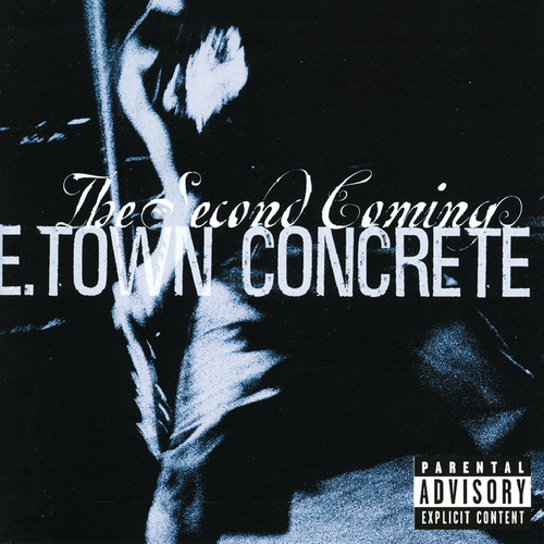 The Second Coming [Bonus Tracks] by E.Town Concrete