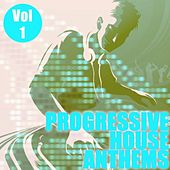 Progressive House Anthems Vol.1 by Various Artists