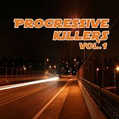 Progressive Killers Volume 1 by Various Artists