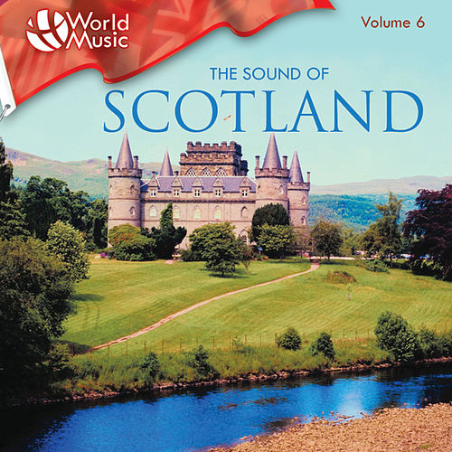 World Music Vol. 6: The Sound Of Scotland by Gordon Highlanders
