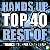 Hands Up Top 40 - Best of Trance, Techno & Hands up by Various Artists