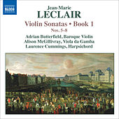 LECLAIR, J.-M.: Violin Sonatas, Op. 1, Nos. 5-8 (Butterfield, McGillivray, Cummings) by Laurence Cummings
