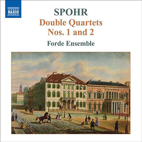 SPOHR, L.: Double String Quartets, Vol. 1 (Forde Ensemble) - Nos. 1 and 2 by Forde Ensemble