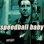 Uptight by Speedball Baby