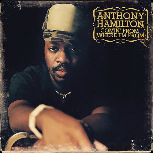 Comin' From Where I'm From by Anthony Hamilton