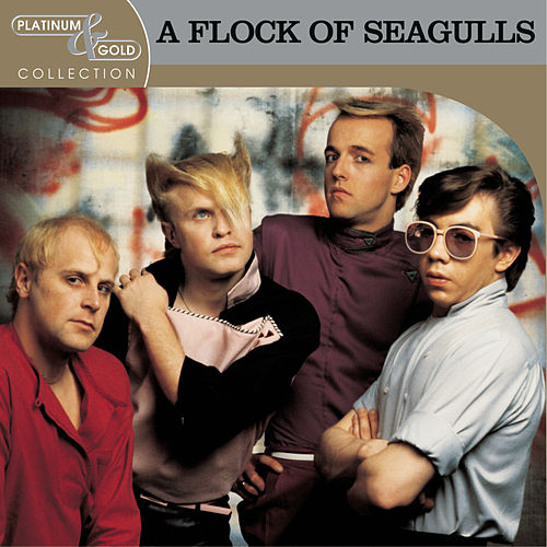Platinum & Gold Collection by A Flock of Seagulls