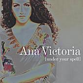 Under Your Spell by Ana Victoria