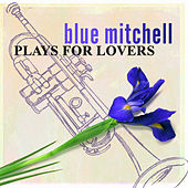 Plays For Lovers by Richard 'Blue' Mitchell